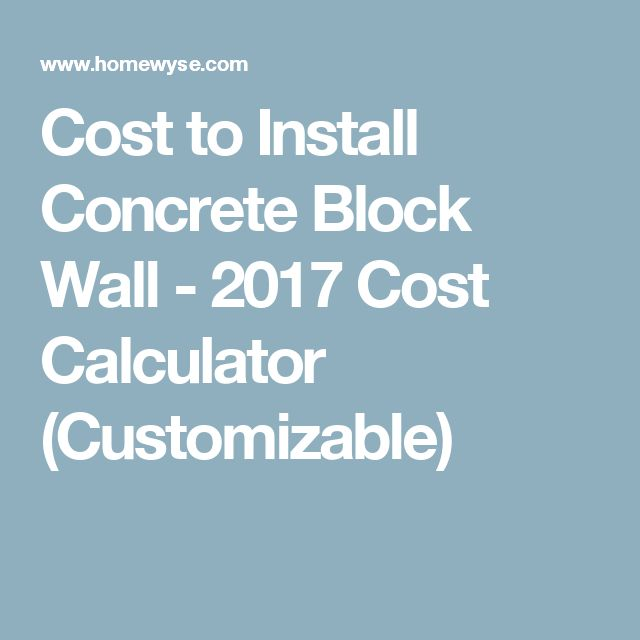 Cost To Install Concrete Block Wall   2017 Cost Calculator (Customizable)