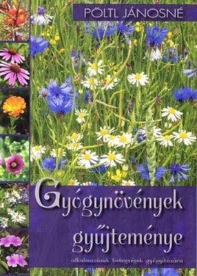Tekla Könyvei – könyves blog: Pöltl Jánosné – Gyógynövények gyűjteménye