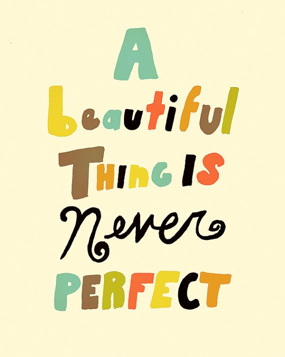 Have a perfectly imperfect weekend!