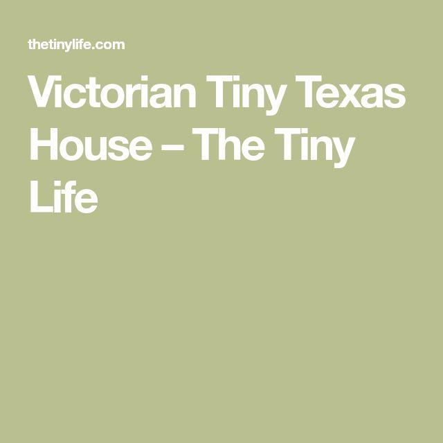 Victorian Tiny Texas House – The Tiny Life