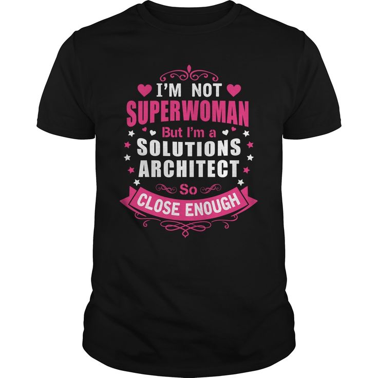 I'm Not Superwoman But I'm A Solutions Architect So Close Enough T-Shirt, Hoodie Solutions Architect
