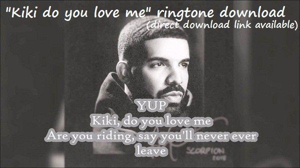 Kiki Do You Love Me Ringtone Download Free Iringtones Net Ringtone Download Popular Ringtones My Love