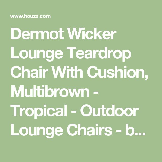 Dermot Wicker Lounge Teardrop Chair With Cushion, Multibrown - Tropical - Outdoor Lounge Chairs - by GDFStudio