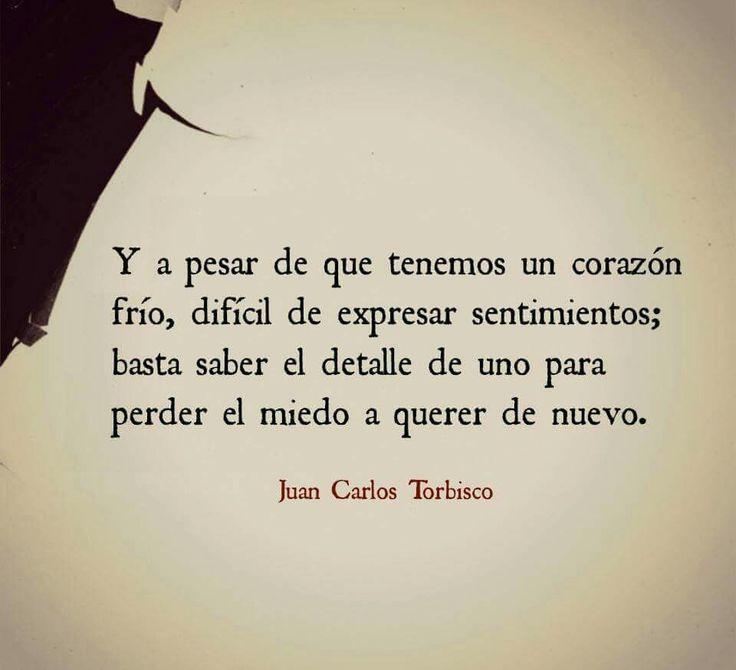 Y a pesar q tenemos un corazon frio, dificil de expresar sentimientos; basta saber el detalle de uno para perder el miedo a querer de nuevo