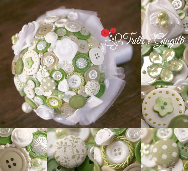 Bouquet di bottoni bianco e verde - Per più info: www.trilliegingilli.com (bouquet originali, bouquet particolari, bouquet alternativi, realizzati con stoffa, bottoni, perle, fiori di carta)