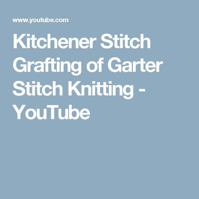 Kitchener Stitch Grafting of Garter Stitch Knitting - YouTube