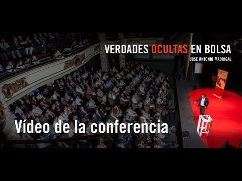 Verdades Ocultas en Bolsa. El otro lado de las inversiones; José Antonio Madrigal Bolsalia 2014 - YouTube