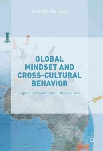 Global Mindset and Cross-Cultural Behavior: Improving Leadership Effectiveness