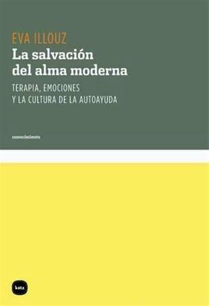 Eva Illouz - La salvación del alma moderna