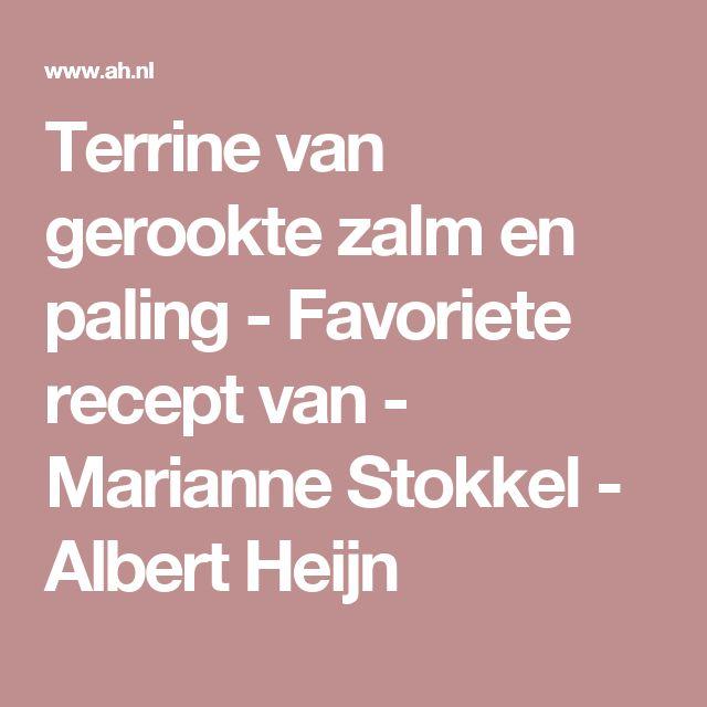 Terrine van gerookte zalm en paling - Favoriete recept van - Marianne Stokkel - Albert Heijn