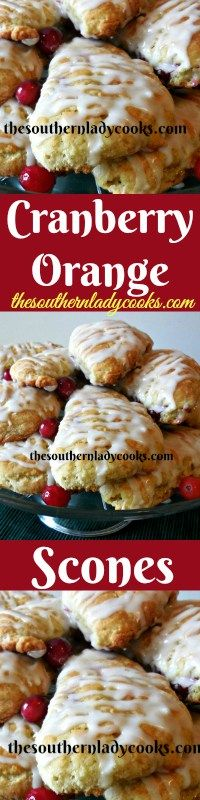 Cranberry Orange Scones | The Southern Lady Cooks