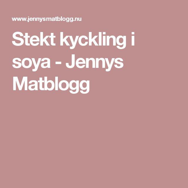 Stekt kyckling i soya - Jennys Matblogg