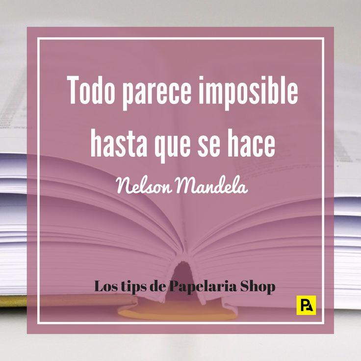 Motívate con esta frase de Nelson Mandela: Todo parece imposible hasta que se hace.