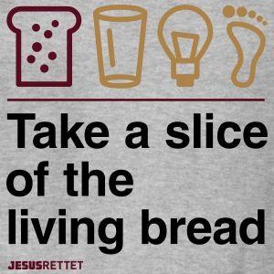Jesus: The Bread of Life.