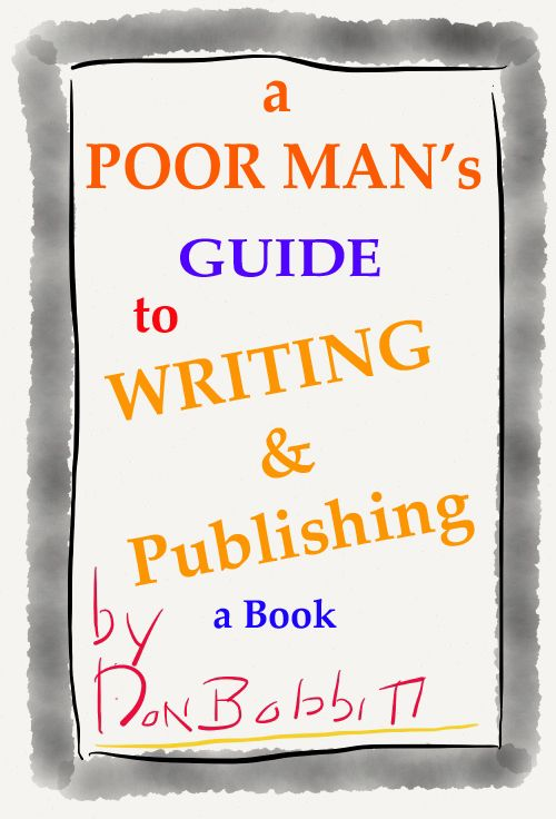 How to Write and Publish Your Book, Tips for the Newbie looking to save money.