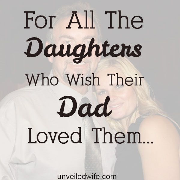 For All The Daughters Who Wish Their Dad Loved Them --- My dad was sitting on the couch holding my book. He had only been visiting for two days and was already halfway through it. I was only planning to break his attention long enough to say goodnight, but I could tell as he looked up at me that it would be wo… Read More Here https://unveiledwife.com/daughters-wish-dad-loved/
