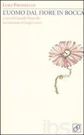 L' uomo dal fiore in bocca - Pirandello Luigi - Libro - Otto/Novecento - Adularia Minima - IBS