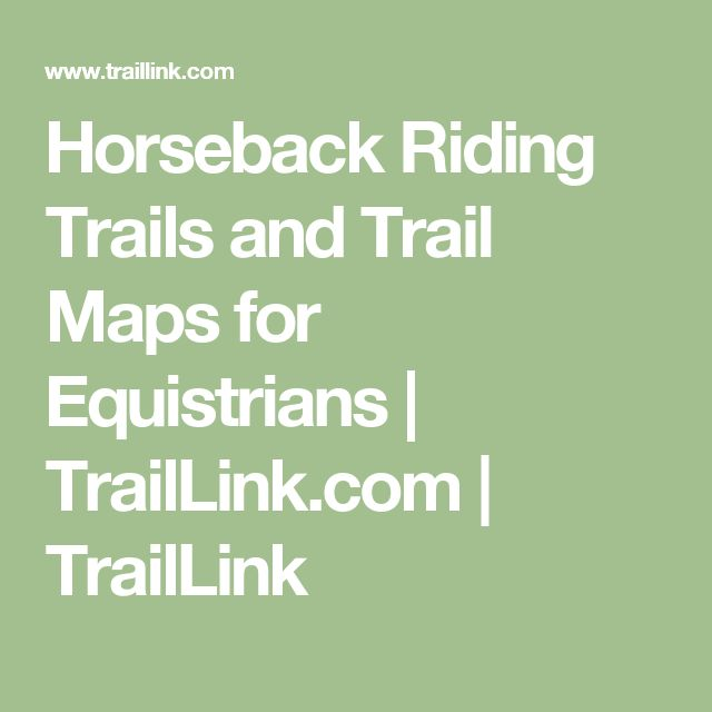 Horseback Riding Trails and Trail Maps for Equistrians   TrailLink.com   TrailLink