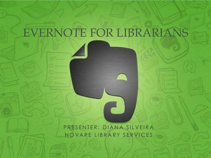 Evernote for Librarians - a useful overview of how to use Evernote