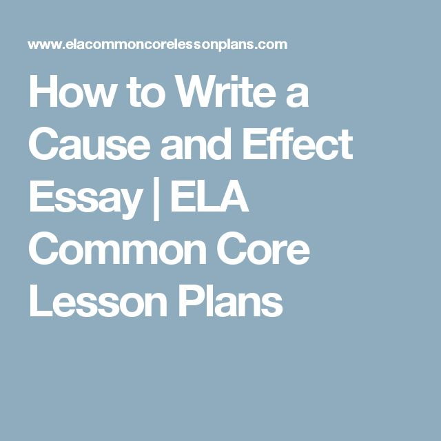 17 best ideas about cause and effect essay on pinterest