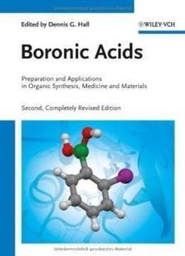 Boronic Acids: Preparation And Applications In Organic Synthesis Medicine And Materials free ebook