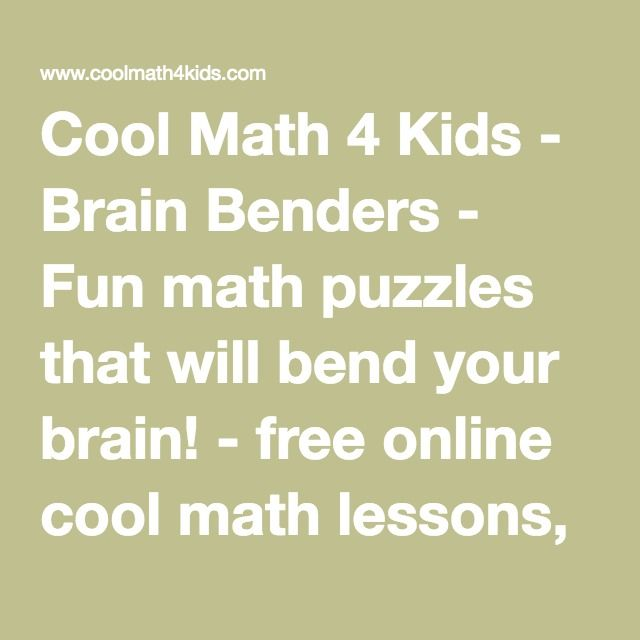 Best 25 cool math games ideas on pinterest cool math cool math cool math 4 kids brain benders fun math puzzles that will bend your brain gumiabroncs Images