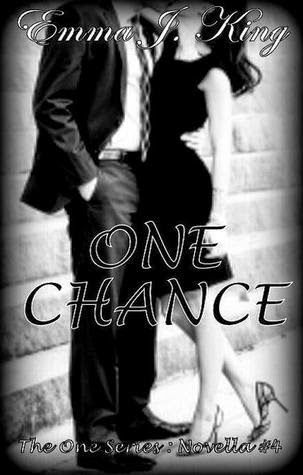 ONE CHANCE, SERIE THE ONE, EMMA J. KING  http://bookadictas.blogspot.com/2014/08/serie-one-emma-j-king.html