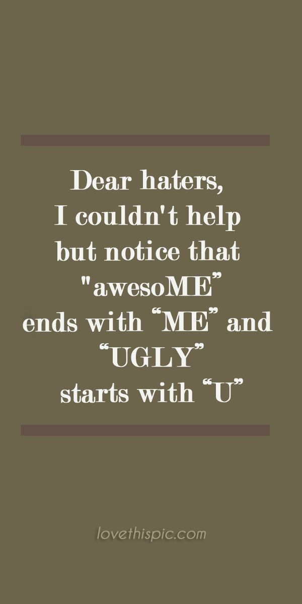 25+ best Quotes for haters on Pinterest | Haters qoutes ...