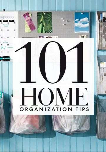 101 home organizing tips and tricks to remember!