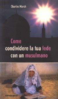 Come condividere la tua fede con un musulmano