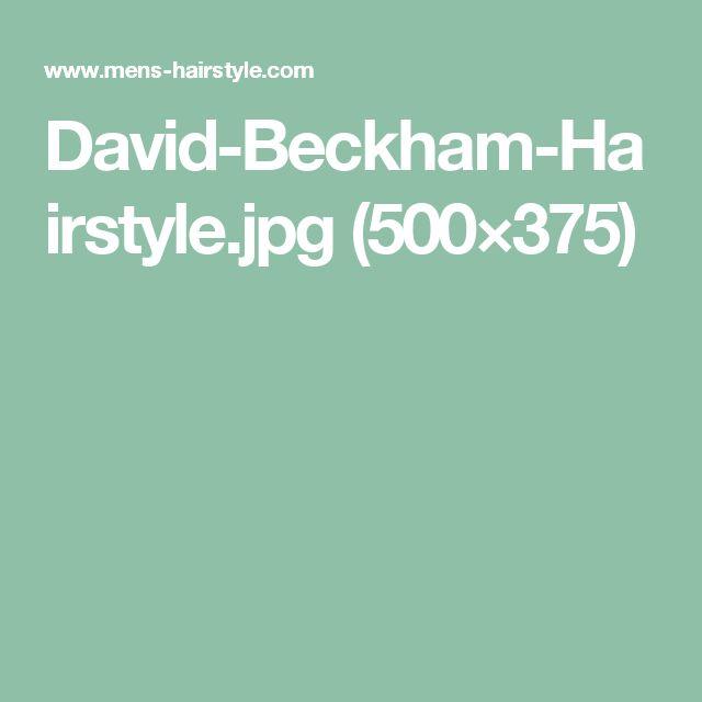 David-Beckham-Hairstyle.jpg (500×375)