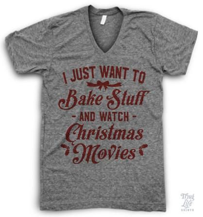 I just want to bake stuff and watch Christmas movies!