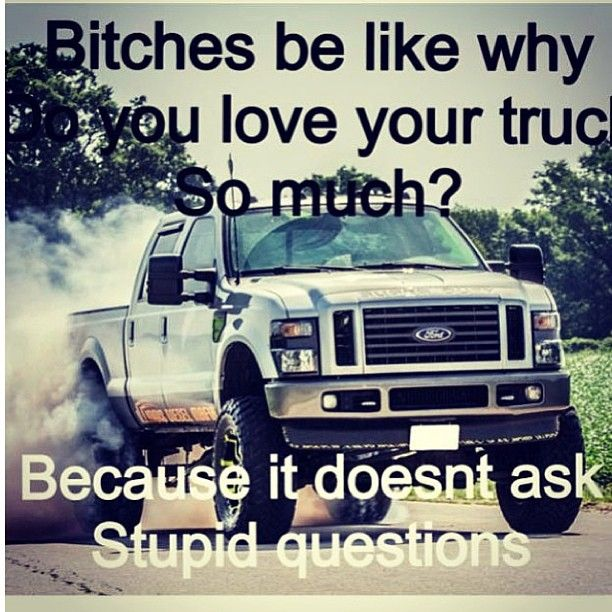 Truck Quotes 146 Best Redneck Shit Images On Pinterest  Chevy Duramax Autos And .