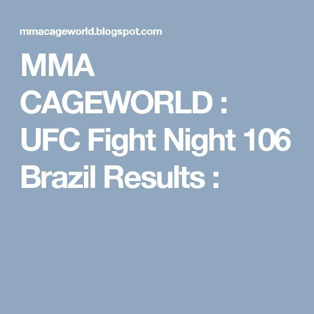 MMA CAGEWORLD : UFC Fight Night 106 Brazil Results :