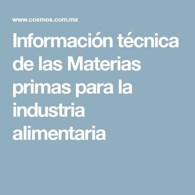 Información técnica de las Materias primas para la industria alimentaria