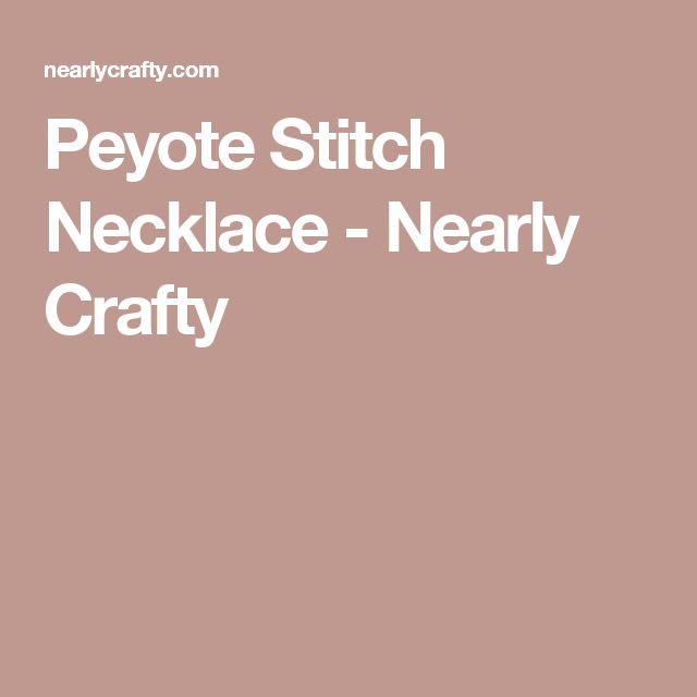 Peyote Stitch Necklace - Nearly Crafty
