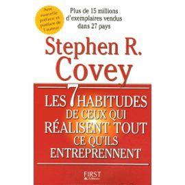 Les 7 Habitudes De Ceux Qui Réalisent Tout Ce Qu'ils Entreprennent   de Stephen Covey