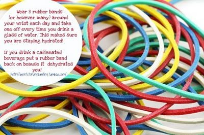 Wear 8 rubberbands on your wrist to remind you to drink 8 glasses of water a day!