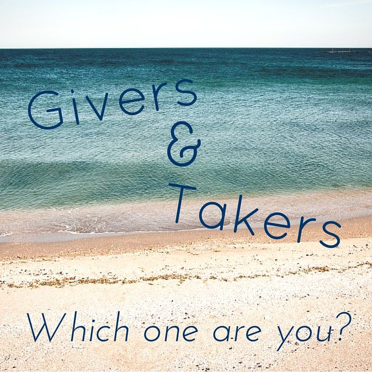 Givers and Takers: Which one are you? — Growth Counseling Services, Glendora, CA
