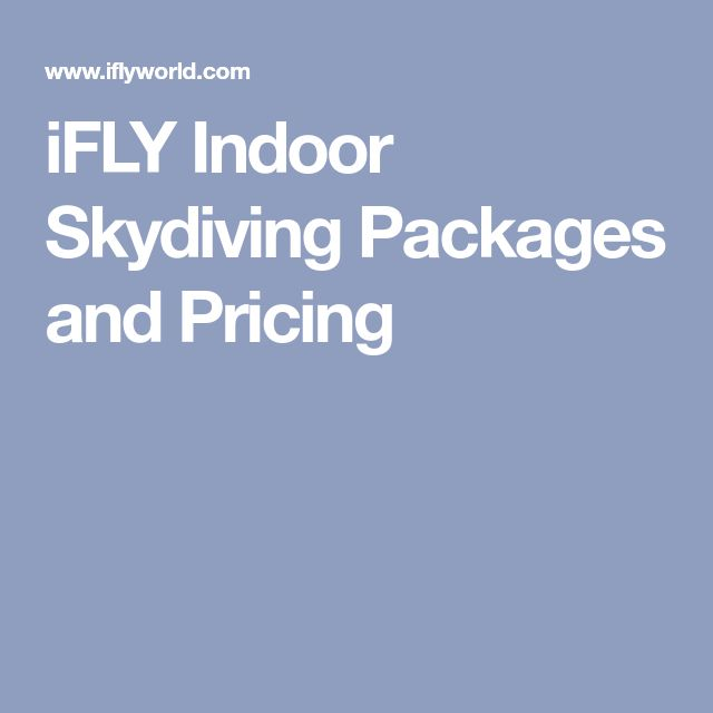 iFLY Indoor Skydiving Packages and Pricing