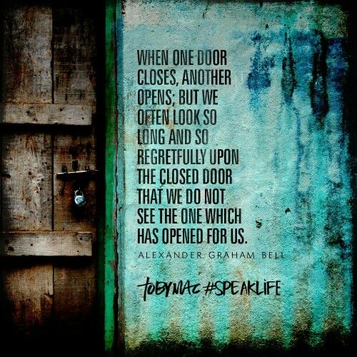 Don't stare at a closed door... Move on and look for an opened one!