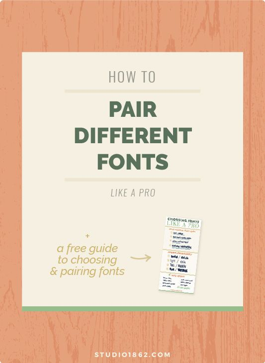 STUDIO 1862 || How To Pair Different Fonts Like A Pro || Do you see gorgeous font combinations, but when you make an attempt yourself, it never looks right? -- fonts, how to choose, how to pair, different fonts, font styles, type, typefaces, compare, contrast, different styles, opposites attract, free guide, free download, freebie, downloadable, one page, blog, blogger, article, graphic design, designer, freelancer, small business, small biz, design tips, and tricks, basic info