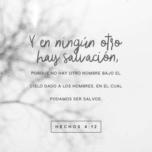 """""""Y en ningún otro hay #salvación; porque no hay otro nombre bajo el cielo, dado a los hombres, en que podamos ser salvos."""" Hechos 4:12 RVR1960 http://bible.com/149/act.4.12.rvr1960"""