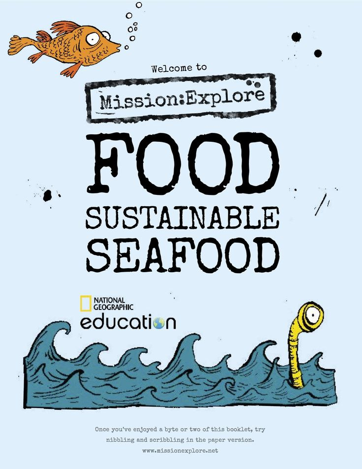 Mission:Explore Food Sustainable Seafood Explore where your seafood comes from with this downloadable guidebook of ocean-related missions