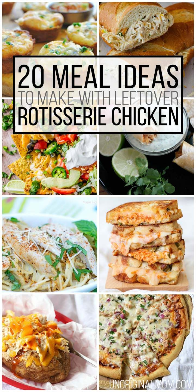 20 Meals To Make With Leftover Rotisserie Chicken Unoriginal Mom Recipes Using Rotisserie Chicken Cooked Chicken Recipes Leftover Chicken Recipes Easy