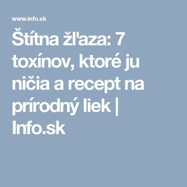 Štítna žľaza: 7 toxínov, ktoré ju ničia a recept na prírodný liek | Info.sk
