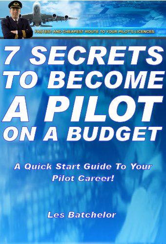 7 Secrets To Become A Pilot on A Budget (How To Become A Pilot in UK, A Quick Start Guide To Pilot Training and Pilots Licenses on Your Way To Become An Airline Pilot).   Read the rest of this entry » http://getyourpilotslicense.mytrafficbox.com/get-your-pilots-license/7-secrets-to-become-a-pilot-on-a-budget-how-to-become-a-pilot-in-uk-a-quick-start-guide-to-pilot-training-and-pilots-licenses-on-your-way-to-become-an-airline-pilot/