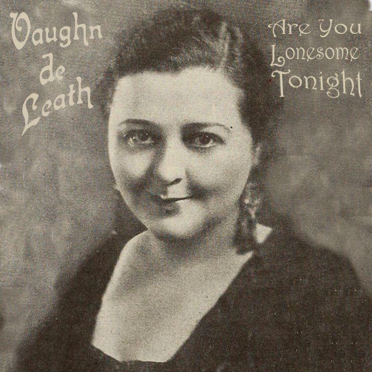 Are You Lonesome Tonight?, Vaughn DeLeath, 1927
