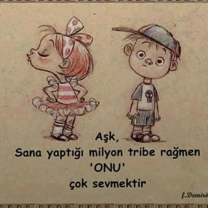 Aşk, sana yaptığı milyon tribe rağmen 'ONU' çok sevmektir...