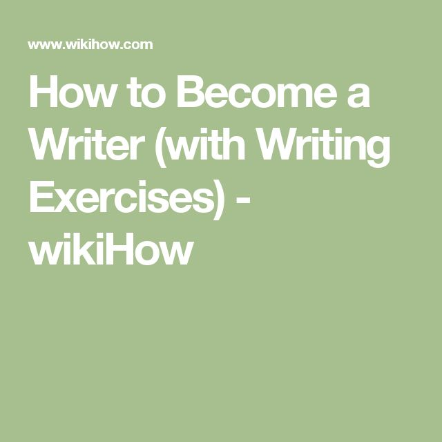 How to Become a Writer (with Writing Exercises) - wikiHow